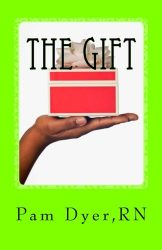 The Gift: Our Journey Through Liver Failure And Liver Transplant