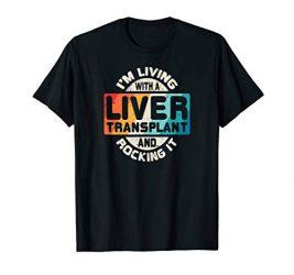 Liver Transplant T Shirt Organ Recipient Survivor Gift