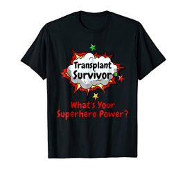 Transplant Survivor What's Your Superhero Power Shirt
