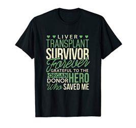 Liver Transplant Survivor T-Shirt Forever Grateful To Donor