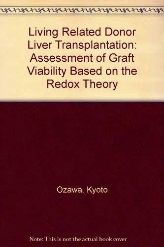 Living Related Donor Liver Transplantation: Assessment of Graft Viability Based on the Redox Theory