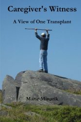 Caregiver's Witness: A View of One Transplant