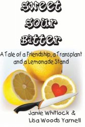 Sweet, Sour, Bitter: A Tale of a Transplant, a Friendship, and a Lemonade Stand