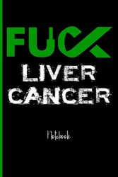 Fuck Liver Cancer : College Ruled Notebook