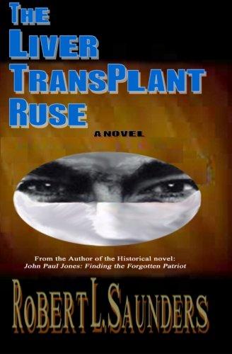 The Liver Transplant Ruse