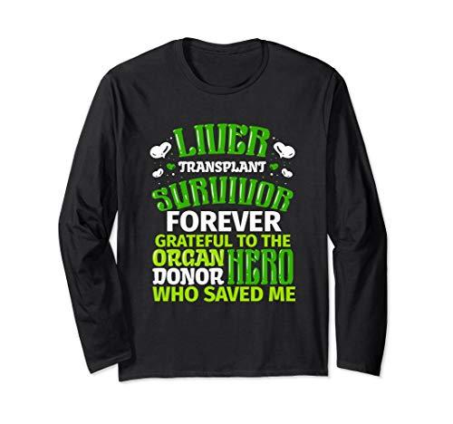 Liver Transplant Survivor Forever Grateful Donor Hero Gift Long Sleeve T-Shirt
