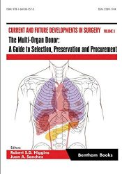 The Multi-Organ Donor: A Guide to Selection, Preservation and Procurement (Current and Future Developments in Surgery)