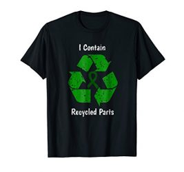 Liver Transplant Survivor I contain recycled parts Tee