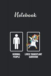 Notebook: Dabbing Unicorn Liver Transplant Survivor Organ Recipient Lined Pages Notebook White Paper Blank Journal with Black Cover Size Medium 6in x 9in x115 pages for Kids or Men & Women Gratitude