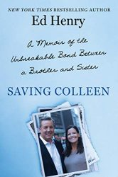 Saving Colleen: A Memoir of the Unbreakable Bond Between a Brother and Sister