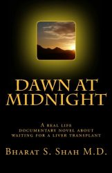 Dawn at Midnight: A real life documentary novel on Waiting for a Liver Transplant