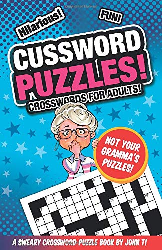 Cussword Puzzles!: Crosswords for Adults – Not Your Gramma's Puzzles! (Crossword Puzzles and Word Searches)
