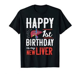 Liver Transplant Recipient Anniversary Shirt 1st birthday T-Shirt