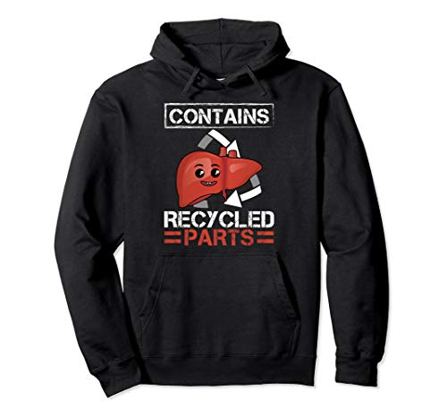Contains Recycled Parts Liver Transplant Survivor designs Pullover Hoodie