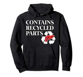Funny Contains Recycled Parts Liver Transplant Gift Pullover Hoodie