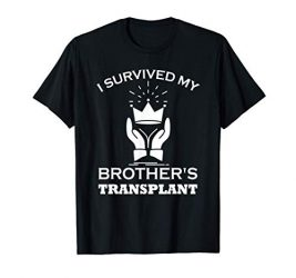 Transplant Caregiver Tee I Survived Brother's Transplant T-Shirt