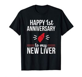 Funny Liver Transplant Survivor Anniversary Surgery Gift T-Shirt