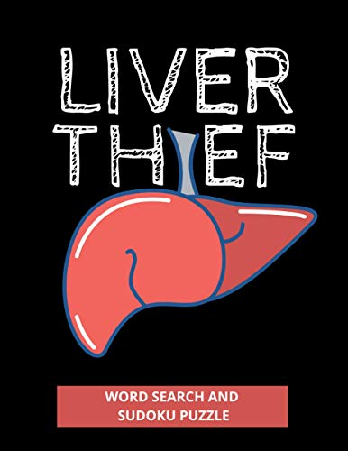 LIVER THIEF: WORD SEARCH AND SUDOKU PUZZLE FUNNY GET WELL SOON GAG GIFT FOR RECOVERING LIVER TRANSPLANT SURGERY RECIPIENT